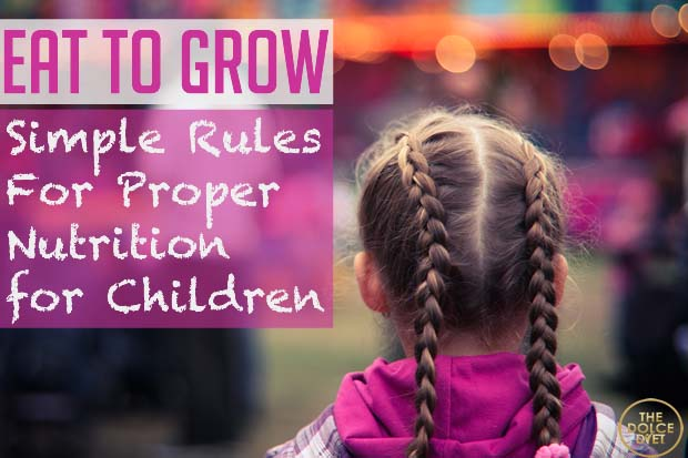 Simple Rules For Proper Nutrition for Children