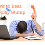 Tired? How to Beat The  Mid-Day Slump