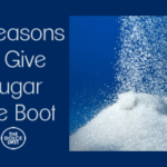 DOLCE LIFESTYLE: 4 Reasons to Give Sugar The Boot
