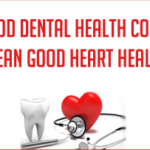 DOLCE LIFESTYLE: Practice Proper Dental Health for Proper Heart Health