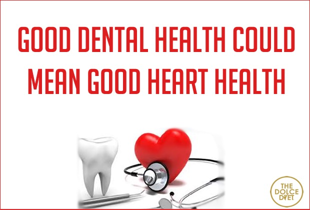 DOLCE LIFESTYLE: Practice Proper Dental Health for Proper Heart ...