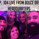 THE MIKE DOLCE SHOW – Ep. 104 Live From Dolce Diet Headquarters