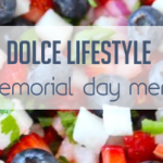 DOLCE LIFESTYLE: Memorial Day Celebration Menu