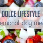 DOLCE LIFESTYLE: Memorial Day Celebration Menu