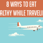 DOLCE LIFESTYLE: 8 Tips To Eat Healthy While Traveling
