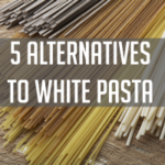 DOLCE LIFESTYLE: 5 Alternatives to White Pasta