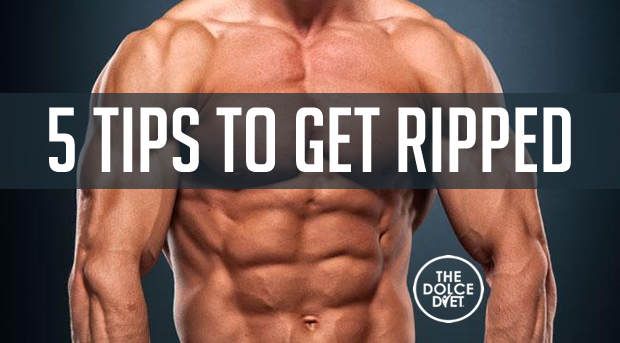 5-tips-to-get-ripped-dolce-diet