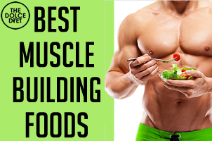 Dolce Lifestyle Best Foods For Building Muscle The