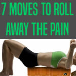 DOLCE LIFESTYLE: 7 Moves to Roll Away the Pain