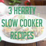 DOLCE LIFESTYLE: 3 Hearty Slow Cooker Recipes