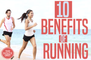 DOLCE LIFESTYLE: 10 Benefits of Running