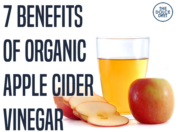 Dolce Lifestyle 7 Benefits Of Organic Apple Cider Vinegar The