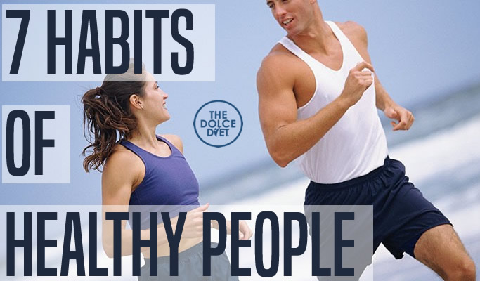 620-7-habits-of-healthy-people-dolce-diet