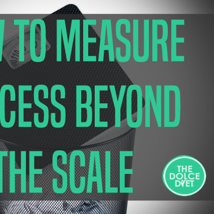 How to Measure Success Beyond The Scale