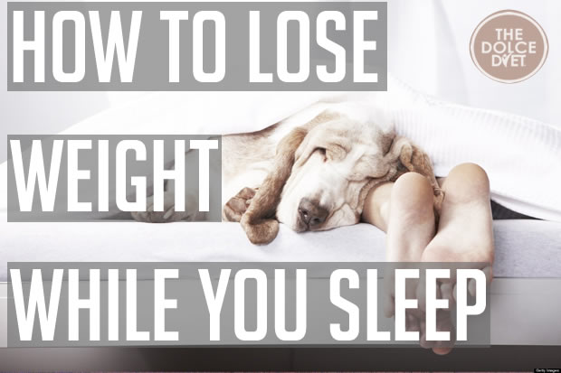 how-to-lose-weight-while-you-sleep-dolce-diet