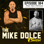 THE MIKE DOLCE SHOW:  Ep. 184 Marc Montoya