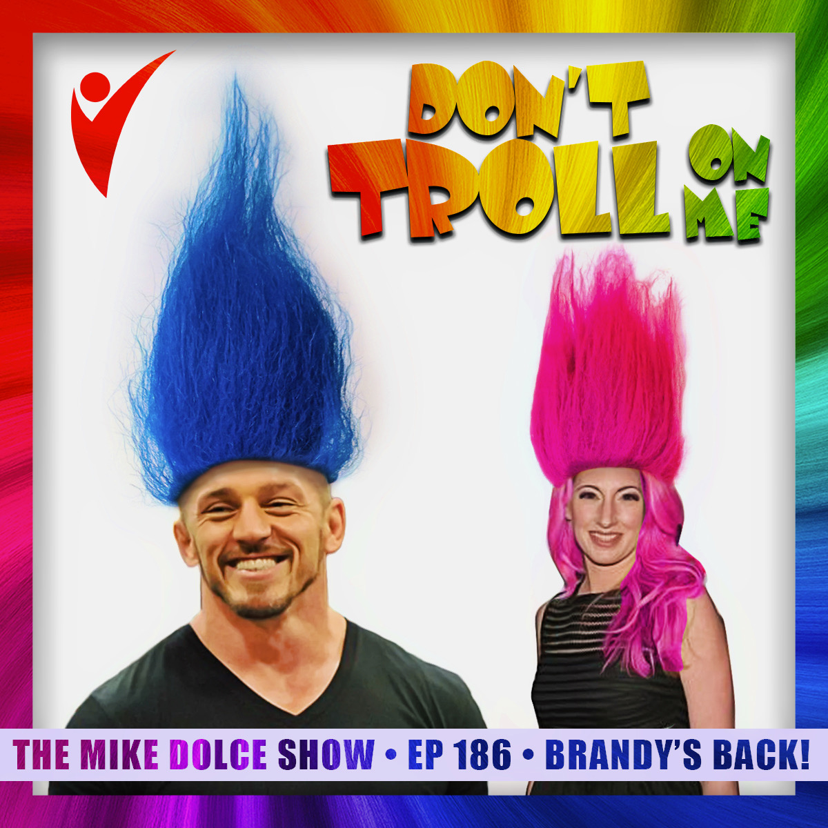 THE MIKE DOLCE SHOW: Ep. 186 Don't Troll On Me